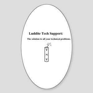 Luddite Tech Support Oval Sticker