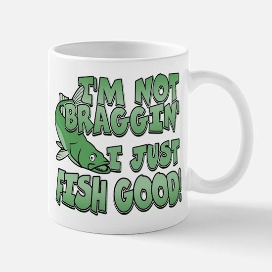 I'm Not Braggin' - Fish Good Mug