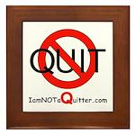 iamNOTaQuitter.com Framed Tile
