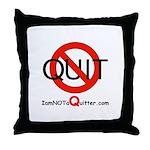 iamNOTaQuitter.com Throw Pillow