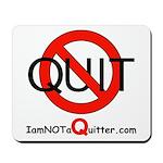iamNOTaQuitter.com Mousepad
