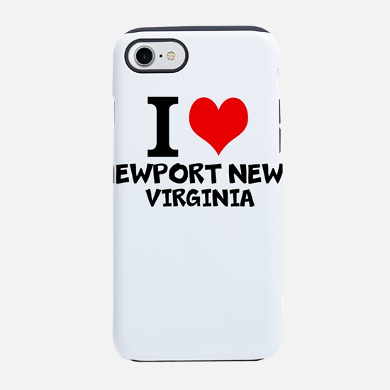 I Love Newport News, Virginia iPhone 7 Tough Case