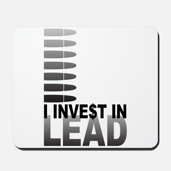 I Invest In Lead Mousepad