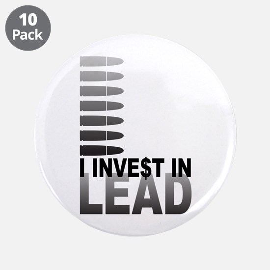 "I Invest In Lead 3.5"" Button (10 pack)"