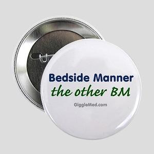 """Bedside Manner BM 2.25"""" Button"""