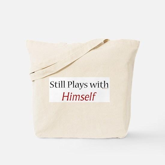 Still Plays w/ Himself Tote Bag