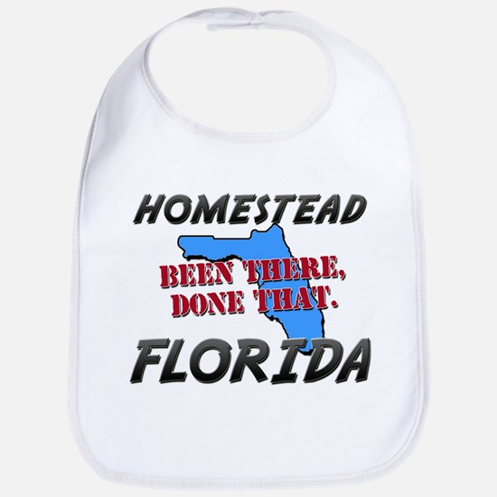 homestead florida - been there, done that Bib