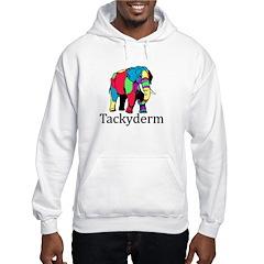 Tackyderm Hoodie