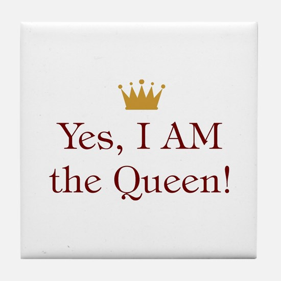 Yes I Am Queen Tile Coaster