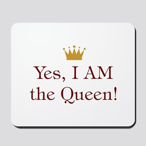 Yes I Am Queen Mousepad