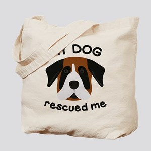 My Dog Rescued Me Tote Bag