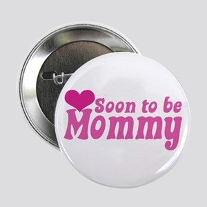 """Soon to be Mommy 2.25"""" Button"""