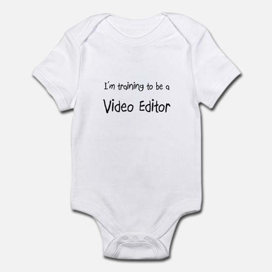 I'm training to be a Video Editor Infant Bodysuit