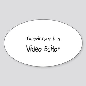 I'm training to be a Video Editor Oval Sticker