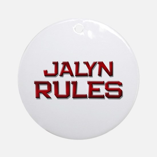 jalyn rules Ornament (Round)