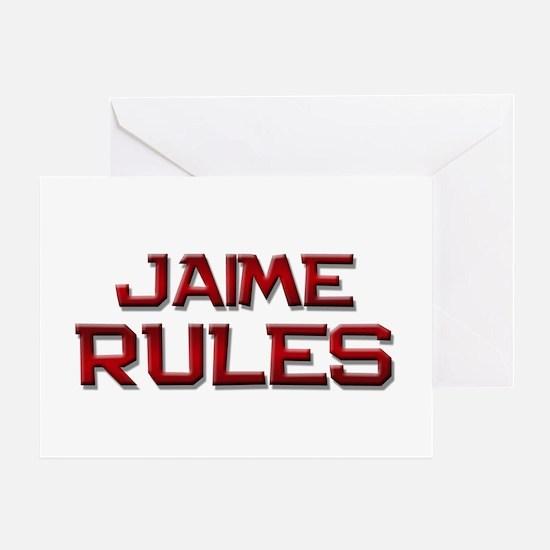 jaime rules Greeting Card