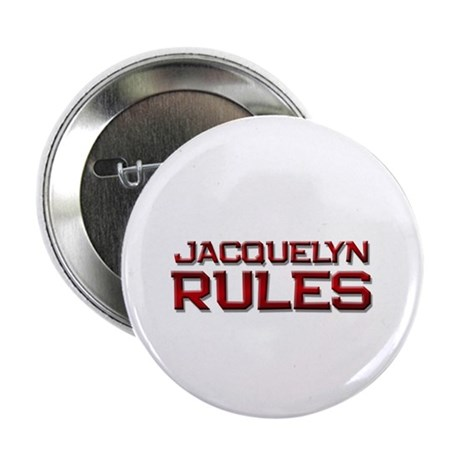 """jacquelyn rules 2.25"""" Button"""