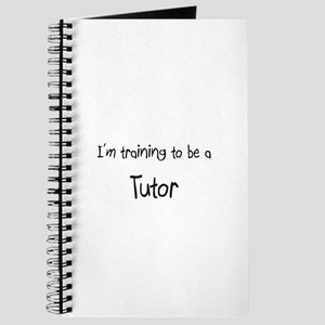I'm training to be a Tutor Journal