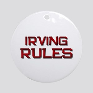irving rules Ornament (Round)