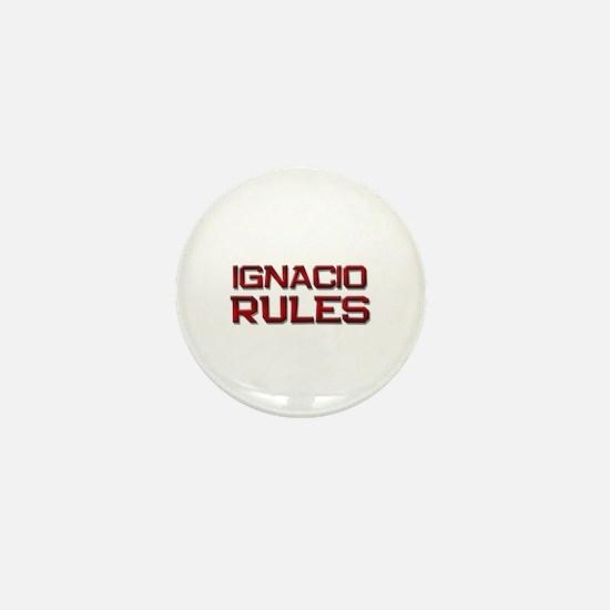 ignacio rules Mini Button