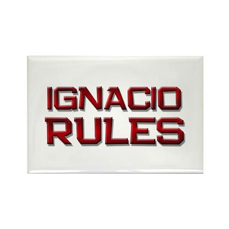 ignacio rules Rectangle Magnet (10 pack)