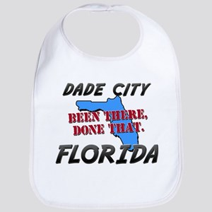 dade city florida - been there, done that Bib
