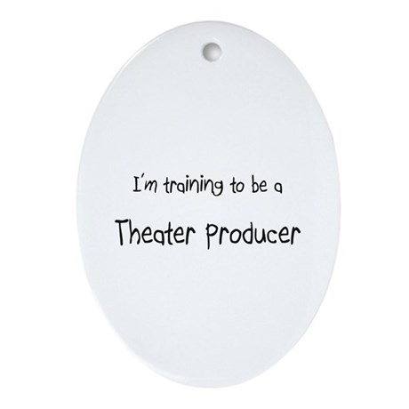 I'm training to be a Theater Producer Ornament (Ov