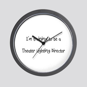 I'm training to be a Theater Director Wall Clock