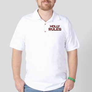holly rules Golf Shirt