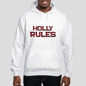 holly rules Hooded Sweatshirt