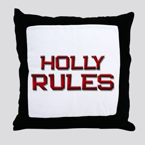 holly rules Throw Pillow