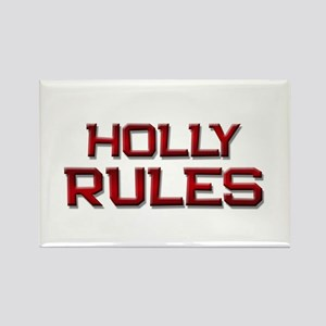 holly rules Rectangle Magnet