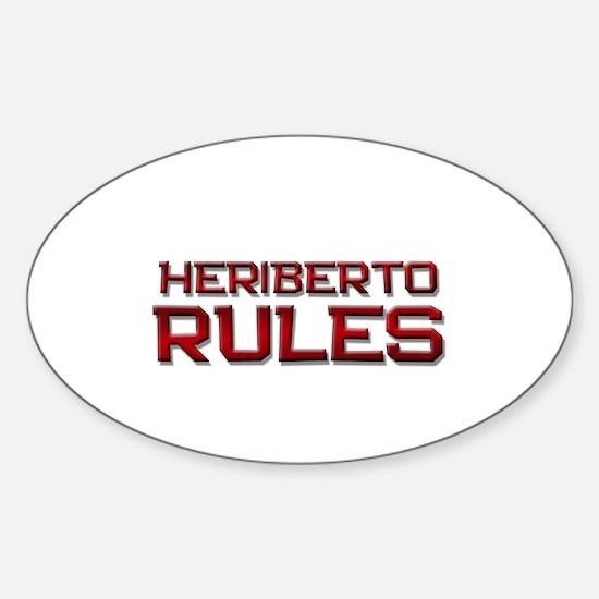 heriberto rules Oval Decal