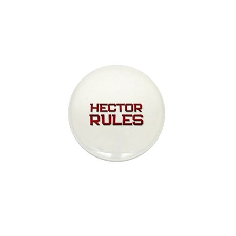hector rules Mini Button (10 pack)