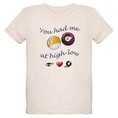 high-low2.jpg T-Shirt