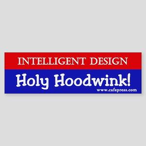 Holy Hoodwink! Bumper Sticker