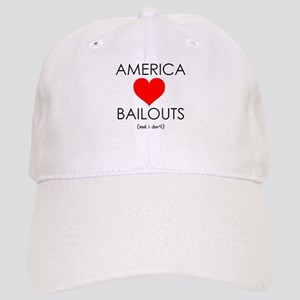 America Loves Bailouts Cap