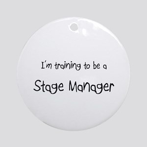 I'm training to be a Stage Manager Ornament (Round