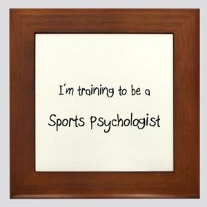 I'm training to be a Sports Psychologist Framed Ti