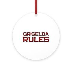 griselda rules Ornament (Round)