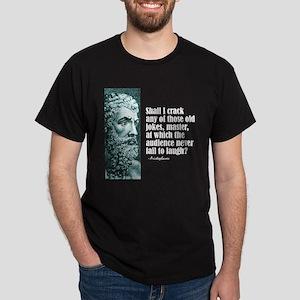 """Aristophanes """"Old Jokes"""" Dark T-Shirt"""