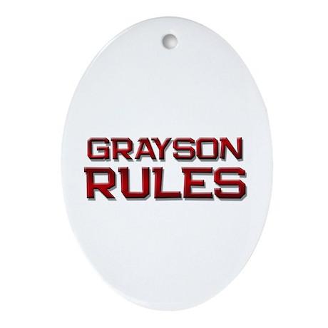 grayson rules Oval Ornament