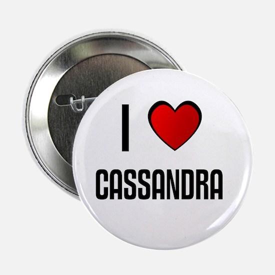 I LOVE CASSANDRA Button