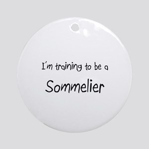 I'm training to be a Sommelier Ornament (Round)