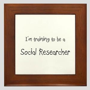 I'm training to be a Social Researcher Framed Tile