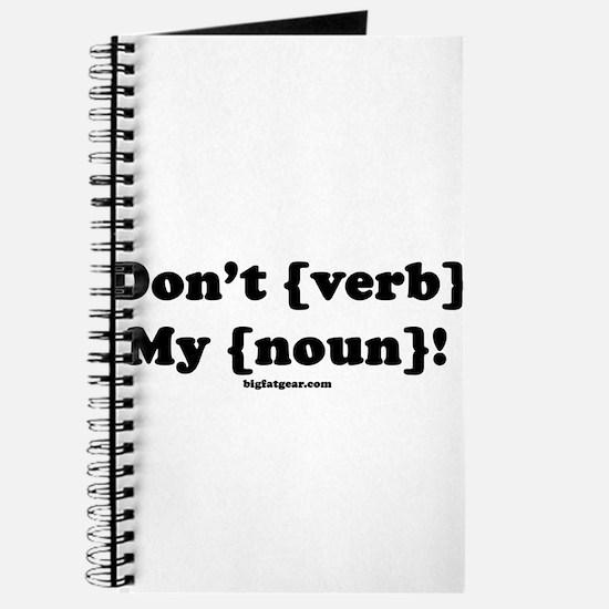 Don't {Noun} My {Verb}! Journal