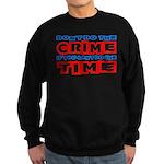Don't Do the Crime Sweatshirt (dark)