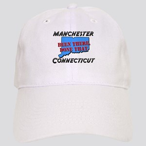 manchester connecticut - been there, done that Cap