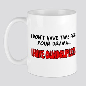 Time for drama I have quads Mug