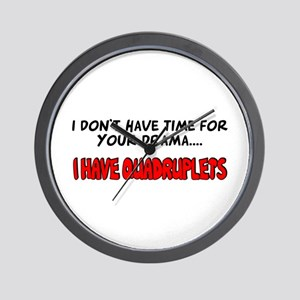 Time for drama I have quads Wall Clock
